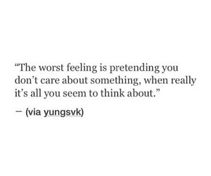 miss you, don't care, and worst feeling image