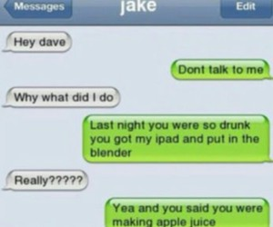 funny, drunk, and text image