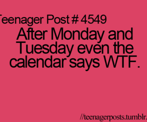 wtf, teenager post, and funny image