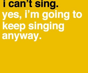 sing, quotes, and text image