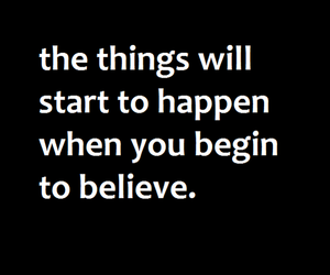 believe, quote, and things image