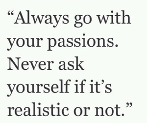 quote, passion, and realistic image
