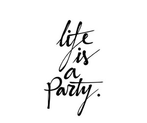 quotes, life, and party image