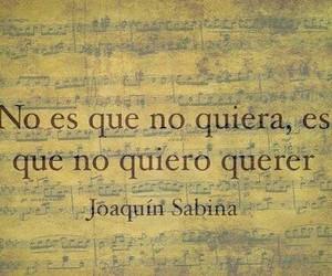 querer, amor, and joaquínsabina image