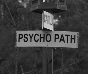 Psycho, psychopath, and black and white image