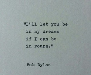bob dylan, Dream, and quote image