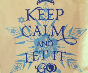 frozen, keep calm, and let it go image