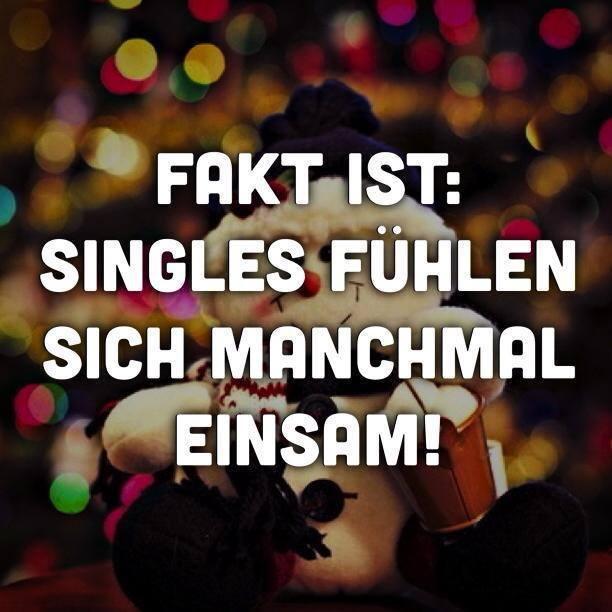 Fakt Ist Singles Fuhlen Sich Manchmal Einsam Spruche Bilder
