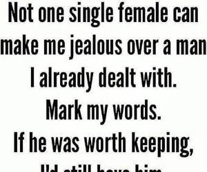 jealous, keeping, and mark my words image