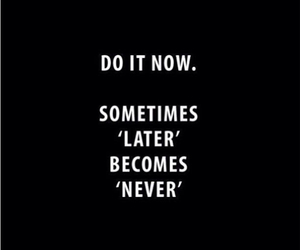 quote, never, and do it image