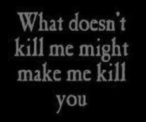 kill, quote, and text image