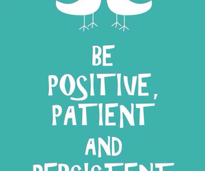 quotes, positive, and patient image