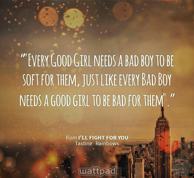 So True About Every Bad Boy Needs A Good Girl
