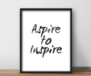 black and white, inspirational poster, and downloadable image
