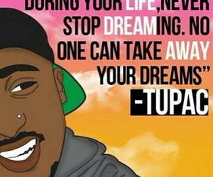 tupac, Dream, and quote image