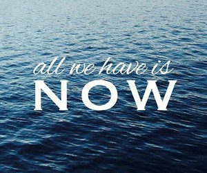 now, quote, and sea image