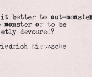 monster, nietzsche, and quotes image
