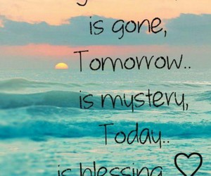 today, blessing, and tomorrow image