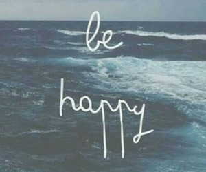 happy, be happy, and quote image