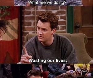 chandler bing, friends, and funny image