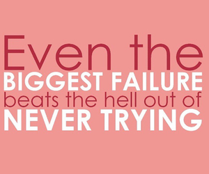 life, quote, and fail.try image