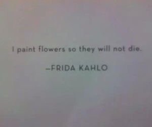 flowers, frida kahlo, and quote image
