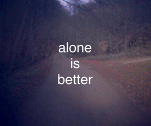 alone, better, and quotes image