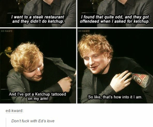 ed sheeran, ketchup, and funny image