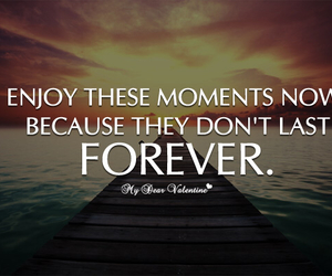 quotes, forever, and moment image