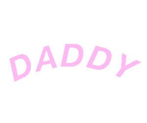pink, daddy, and overlay image