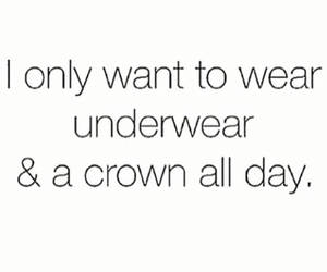 quote, crown, and underwear image