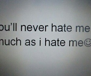 hate, sad, and quote image