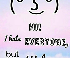 hi, welcome, and hate everyone image