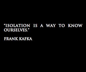 quote, isolation, and frank kafka image