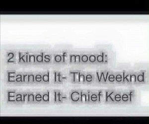 the weekend, earned it, and chief keef image