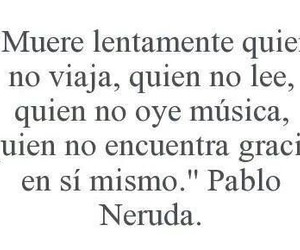 pablo neruda, die, and frases image