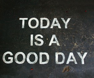 good, day, and today image