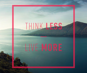 think less live more image