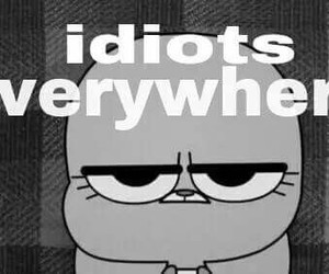 idiot, everywhere, and funny image
