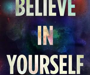 wallpaper, believe, and believe in yourself image