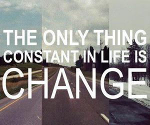 change, life, and quote image
