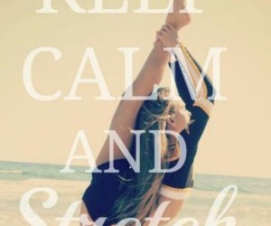 cheer, stretch, and keep calm image