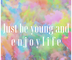 colorful, young, and quotes image