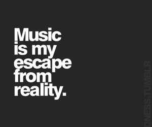escape, music, and reality image