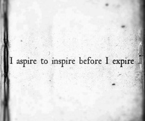 quotes, inspire, and expire image