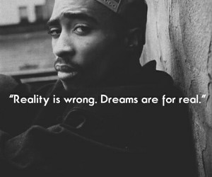 Dream, reality, and tupac image