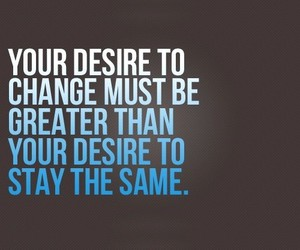 change, quotes, and desire image