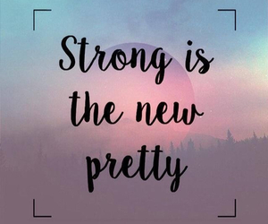 pretty, strong, and quotes image