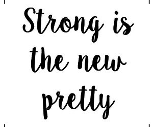 be strong, pretty, and be pretty image