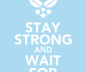 air force, long distance, and stay strong image